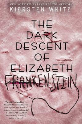 Cover image for The dark descent of Elizabeth Frankenstein