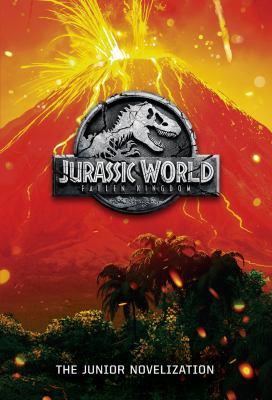 Cover image for Jurassic world : fallen kingdom : the junior novelization