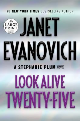 Cover image for Look alive twenty-five : a Stephanie Plum novel