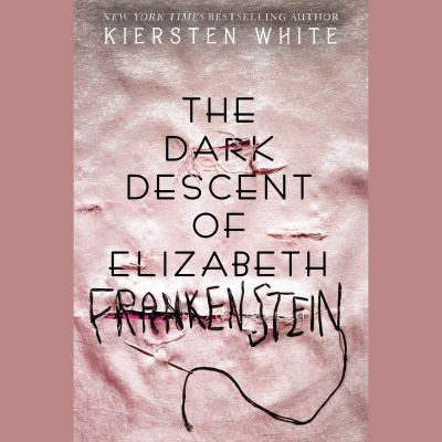 Cover image for The dark descent of Elizabeth Frankenstein