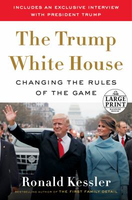 Cover image for The Trump White House : changing the rules of the game