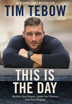 Cover image for This is the day : Reclaim your dream. Ignite your passion. Live your purpose.