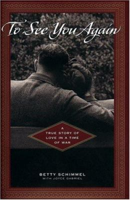 Cover image for To see you again : a true story of love in a time of war
