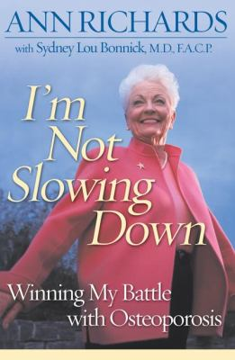 Cover image for I'm not slowing down : winning my battle with osteoporosis
