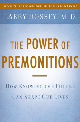 Cover image for The power of premonitions : how knowing the future can shape our lives