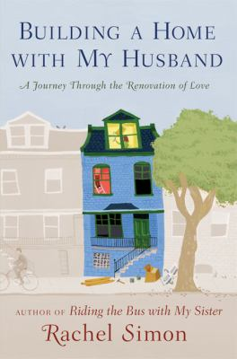 Cover image for Building a home with my husband : a journey through the renovation of love