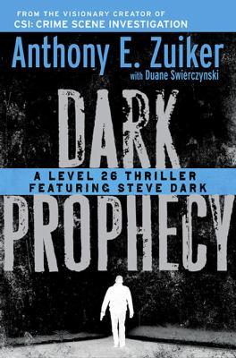 Cover image for Dark prophecy : a Level 26 thriller featuring Steve Dark