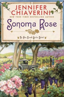 Cover image for Sonoma Rose : an Elm Creek quilts novel