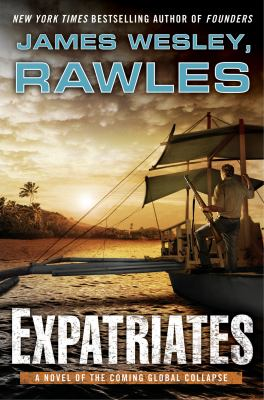 Cover image for Expatriates : a novel of the coming global collapse
