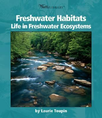 Cover image for Freshwater habitats : life in freshwater ecosystems