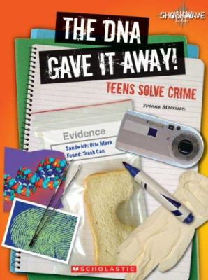 Cover image for The DNA gave it away : teens solve crime