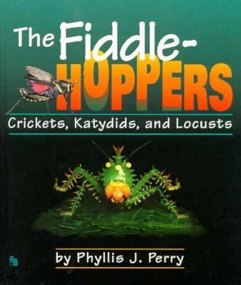 Cover image for The fiddlehoppers : crickets, katydids, and locusts