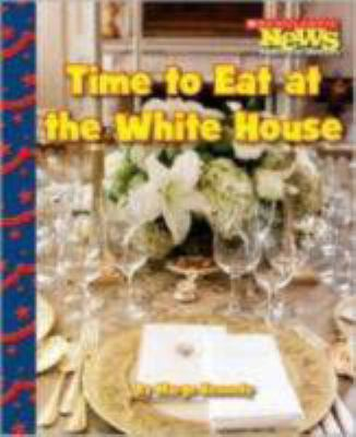 Cover image for Time to eat at the White House