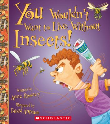 Cover image for You wouldn't want to live without insects!