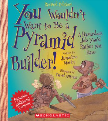 Cover image for You wouldn't want to be a pyramid builder! : a hazardous job you'd rather not have