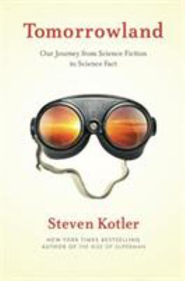 Cover image for Tomorrowland : our journey from science fiction to science fact