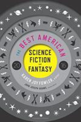 Cover image for The best American science fiction and fantasy 2016
