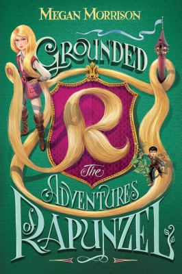 Cover image for Grounded : the adventures of Rapunzel