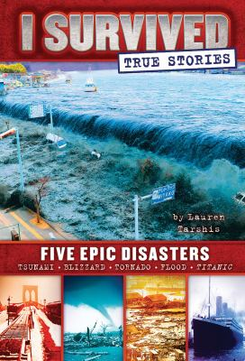Cover image for I survived true stories : five epic disasters