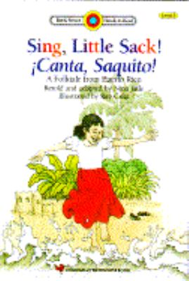 Cover image for Sing, little sack! : canta, saquito! : a folktale from Puerto Rico