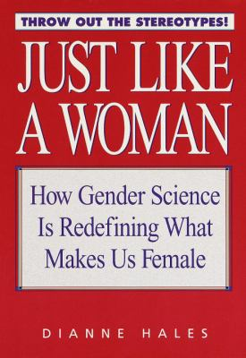 Cover image for Just like a woman : how gender science is redefining what makes us female