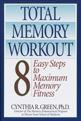 Cover image for Total memory workout : 8 easy steps to maximum memory fitness