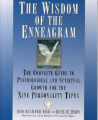Cover image for The wisdom of the enneagram : the complete guide to psychological and spiritual growth for the nine personality types