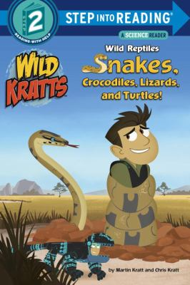 Cover image for Wild reptiles : snakes, crocodiles, lizards, and turtles!