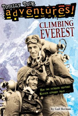 Cover image for Climbing Everest : how heroes reached earth's highest peak ...