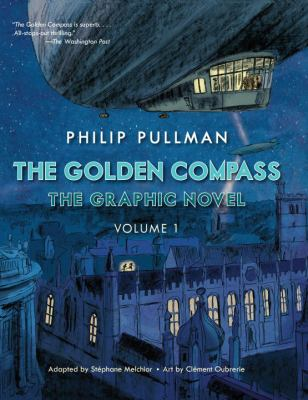 Cover image for The golden compass : the graphic novel. Volume 1