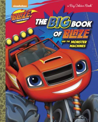 Cover image for The big book of Blaze and the monster machines.