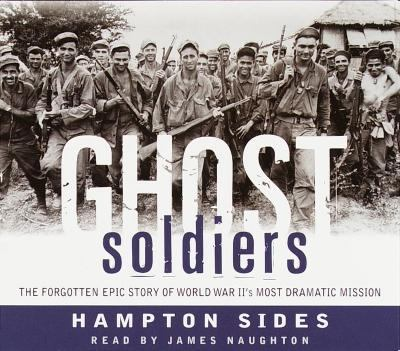 Cover image for Ghost soldiers [the forgotten epic story of World War II's most dramatic mission]