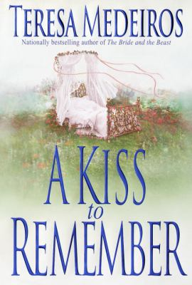 Cover image for A kiss to remember / Teresa Medeiros.