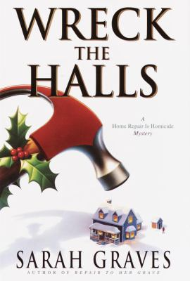Cover image for Wreck the halls : a home repair is homicide mystery
