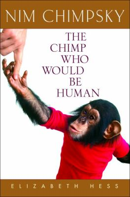 Cover image for Nim Chimpsky : the chimp who would be human