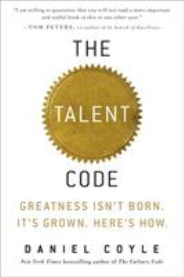 Cover image for The talent code : greatness isn't born : it's grown, here's how