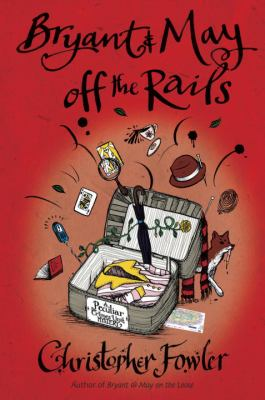Cover image for Bryant & May off the rails : a Peculiar Crimes Unit mystery