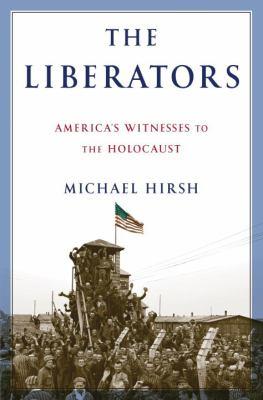 Cover image for The liberators : America's witnesses to the Holocaust