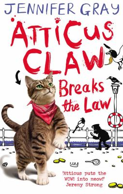 Cover image for Atticus Claw breaks the law