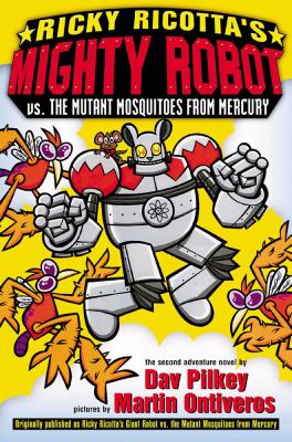 Cover image for Ricky Ricotta's mighty robot vs. the mutant mosquitoes from Mercury : the second robot adventure novel