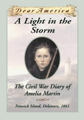 Cover image for A light in the storm : the Civil War diary of Amelia Martin