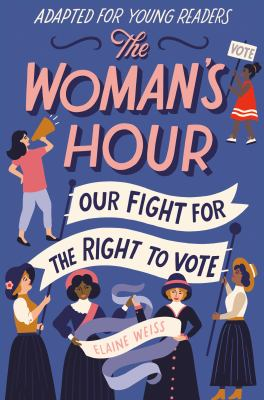Cover image for The woman's hour : our fight for the right to vote