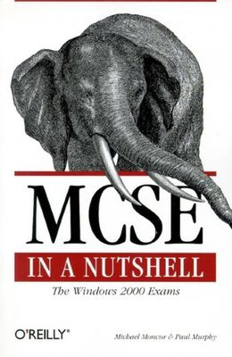 Cover image for MCSE in a nutshell : the Windows 2000 exams