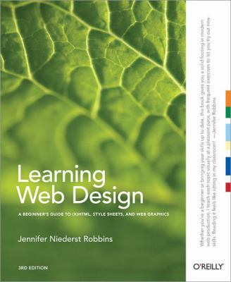 Cover image for Learning web design : a beginner's guide to (X)HTML, style sheets and web graphics