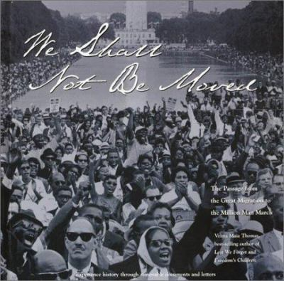 Cover image for We shall not be moved : the passage from the Great Migration to the Million Man March