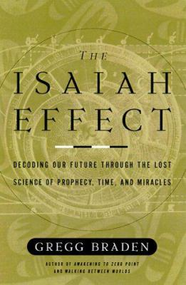 Cover image for The Isaiah effect : decoding the lost science of prayer and prophecy
