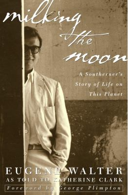 Cover image for Milking the moon : a Southerner's story of life on this planet