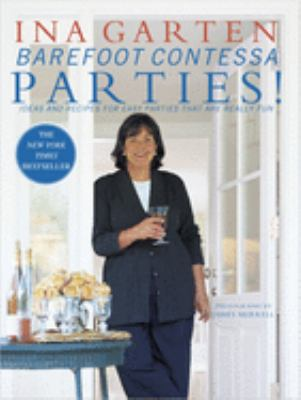 Cover image for Barefoot Contessa parties! : ideas and recipes for easy parties that are really fun
