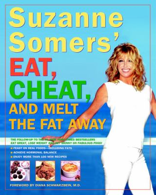 Cover image for Suzanne Somers' eat, cheat, and melt the fat away