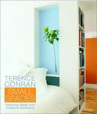 Cover image for Terence Conran, small spaces : inspiring ideas and creative solutions